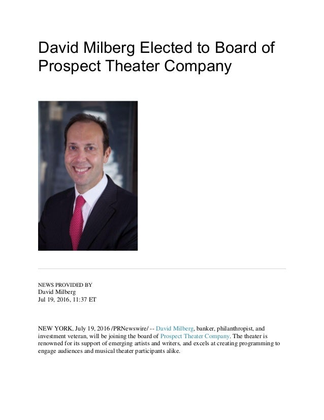 David Milberg Elected to Board of Prospect Theater Company NEWS PROVIDED BY David Milberg Jul 19, 2016, 11:37 ET NEW YORK,...