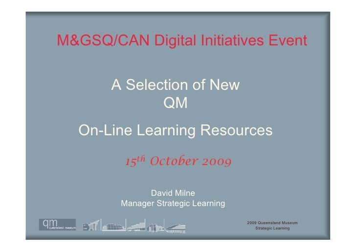 M&GSQ/CAN Digital Initiatives Event         A Selection of New               QM    On-Line Learning Resources          15t...