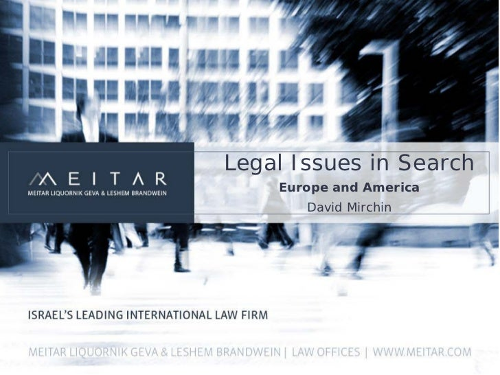 Legal Issues in Search    Europe and America       David Mirchin