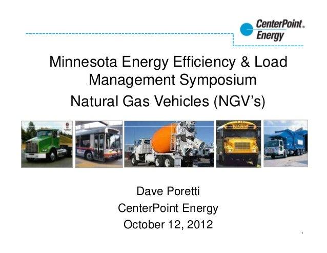 Minnesota Energy Efficiency & Load     Management Symposium   Natural Gas Vehicles (NGV's)            Dave Poretti        ...