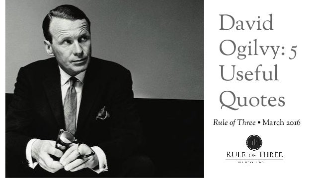 David Ogilvy Quotes Glamorous David Ogilvy 5 Useful Quotes