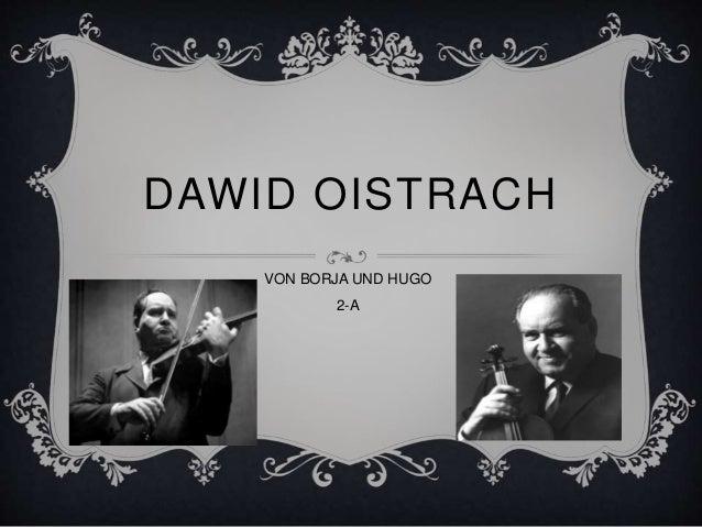DAWID OISTRACH VON BORJA UND HUGO 2-A