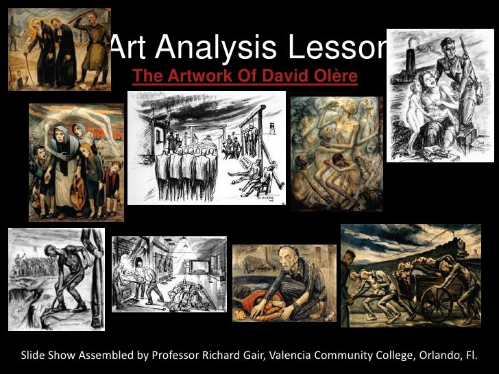 Art Analysis Lesson                      The Artwork Of David Olère     Slide Show Assembled by Professor Richard Gair, Va...