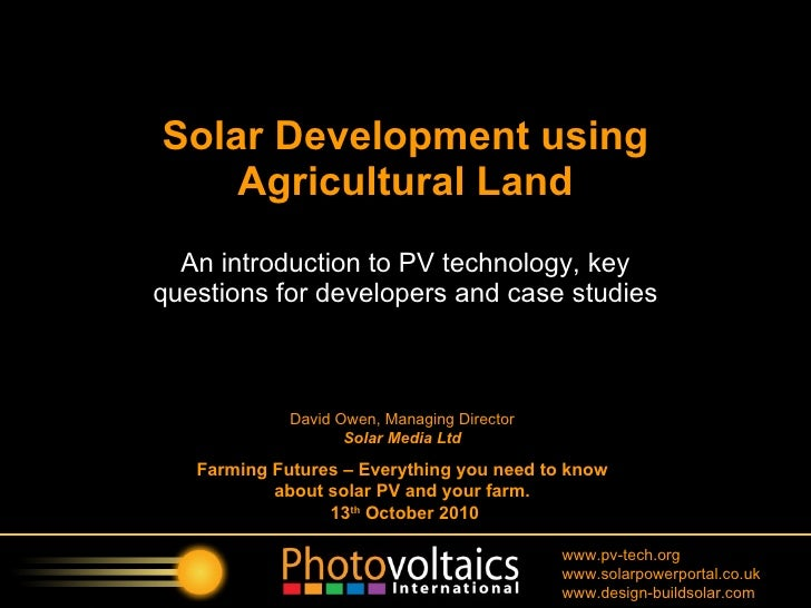 An introduction to PV technology, key questions for developers and case studies Solar Development using Agricultural Land ...