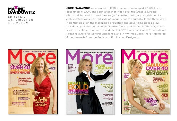 ma ıne          More Magazine was created in 1998 to serve women aged 40-60. It was davıdowıtz      redesigned in 2004, an...