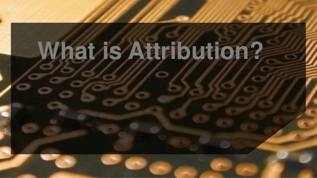 What is Attribution?