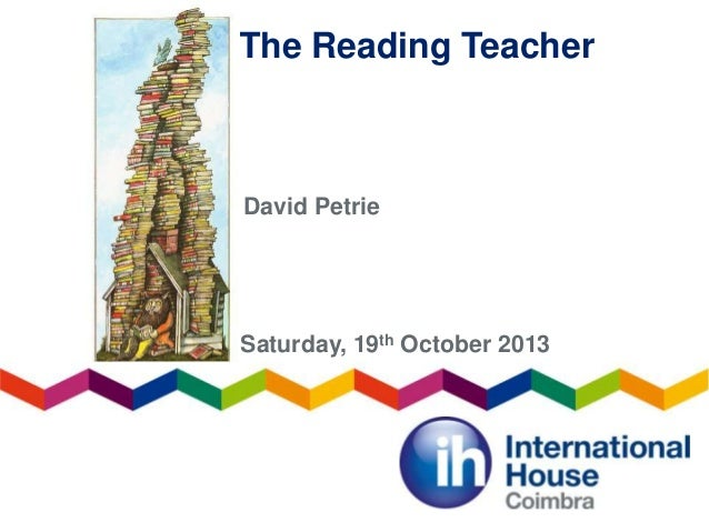 The Reading Teacher  David Petrie  Saturday, 19th October 2013