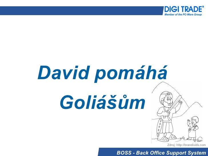 David pomáhá Goliášům Zdroj: http://brandivids.com