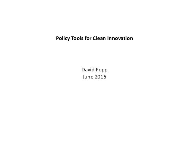 PolicyToolsforCleanInnovation DavidPopp June2016