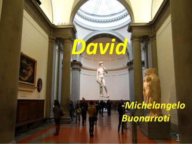David -Michelangelo Buonarroti 1