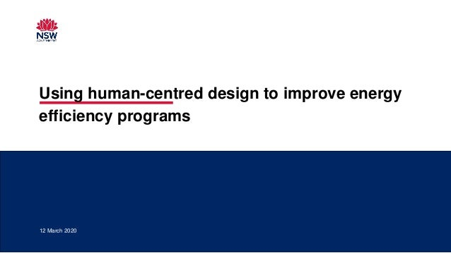 12 March 2020 Using human-centred design to improve energy efficiency programs