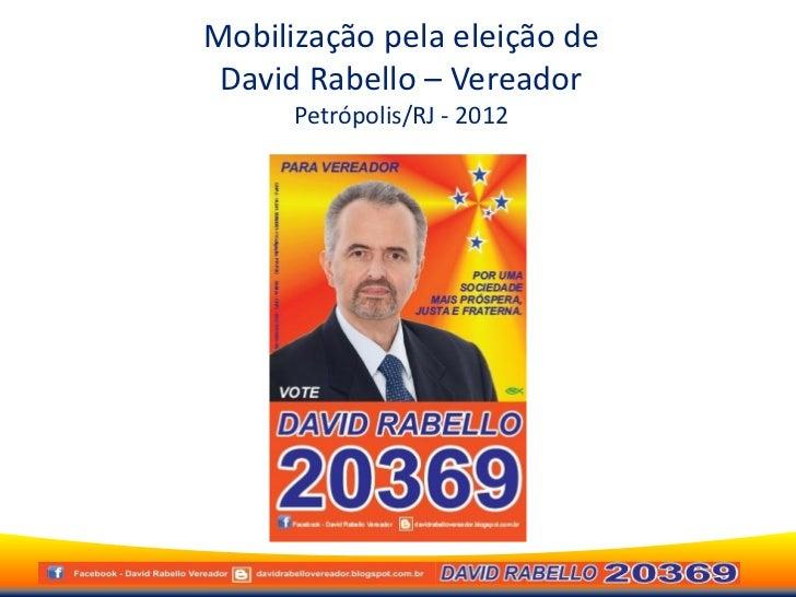 Mobilização pela eleição de David Rabello – Vereador      Petrópolis/RJ - 2012
