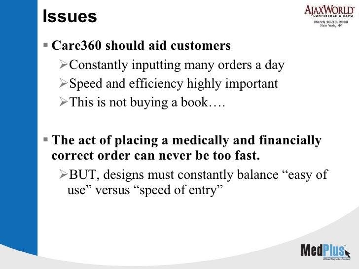 Issues <ul><li>Care360 should aid customers </li></ul><ul><ul><li>Constantly inputting many orders a day </li></ul></ul><u...