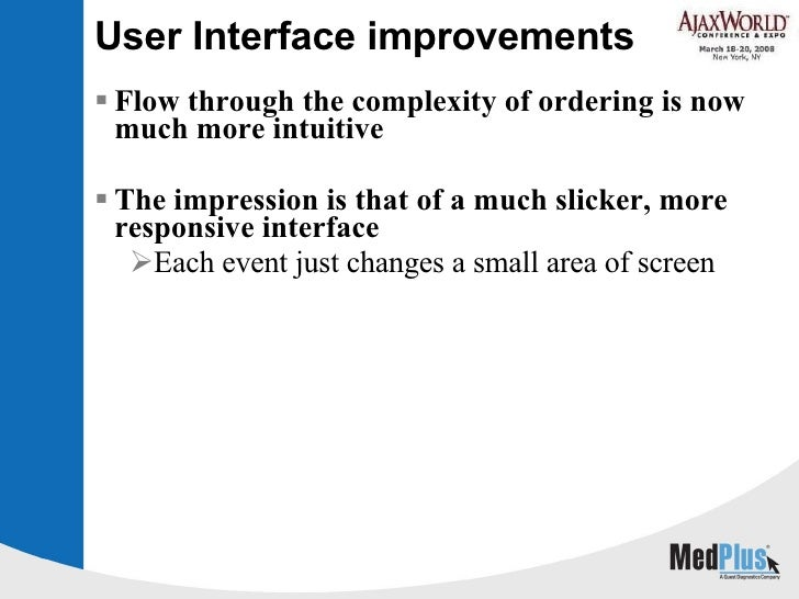 User Interface improvements <ul><li>Flow through the complexity of ordering is now much more intuitive </li></ul><ul><li>T...
