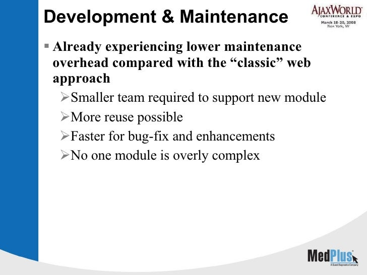 """Development & Maintenance <ul><li>Already experiencing lower maintenance overhead compared with the """"classic"""" web approach..."""