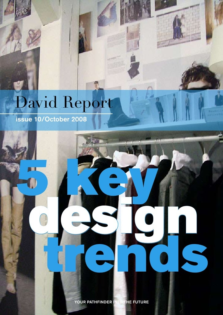 David Reportissue 10/October 20085 keydesign trends                 YOUR PATHFINDER INTO THE FUTURE