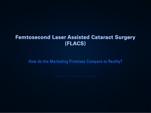 Femtosecond Laser-Assisted Cataract Surgery (FLACS) - David Richardson, MD