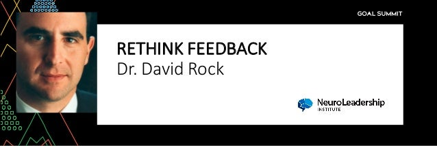 RETHINK	FEEDBACK Dr.	David	Rock