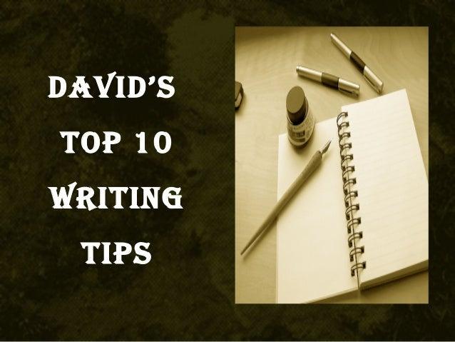 DaviD's Top 10 WriTing Tips