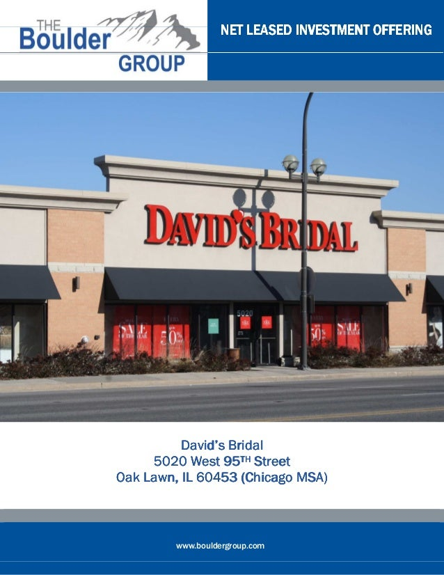 NET LEASED INVESTMENT OFFERING          David's Bridal     5020 West 95TH StreetOak Lawn, IL 60453 (Chicago MSA)         w...