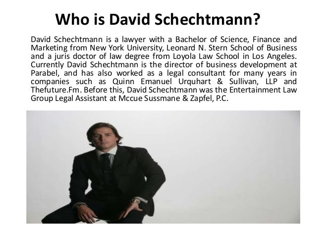 Who is David Schechtmann? David Schechtmann is a lawyer with a Bachelor of Science, Finance and Marketing from New York Un...