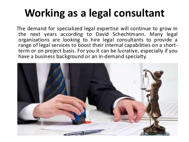 Working as a legal consultant The demand for specialized legal expertise will continue to grow in the next years according...