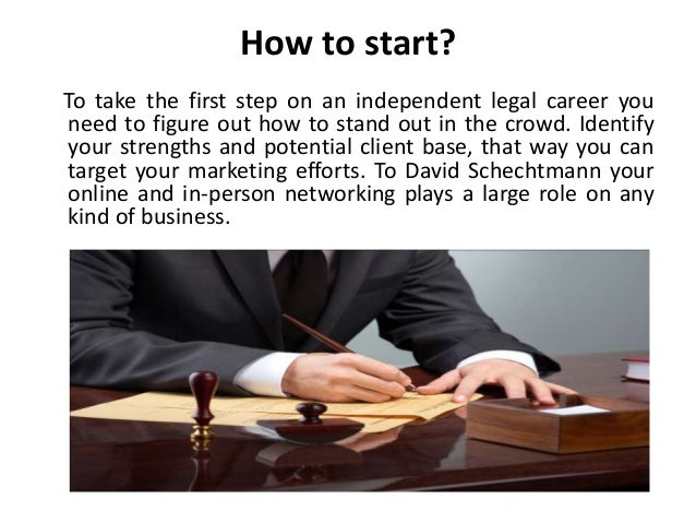 How to start? To take the first step on an independent legal career you need to figure out how to stand out in the crowd. ...