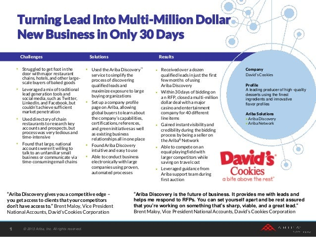 • Receivedover a dozen qualified leads in just the first few months of using Ariba Discovery • Within30 days of bidding on...