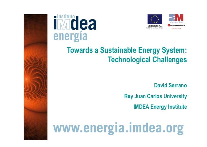 Towards a Sustainable Energy System:            Technological Challenges                             David Serrano        ...