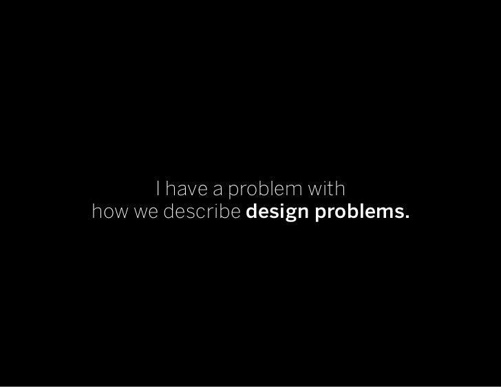 Designing the Design Problem Slide 2