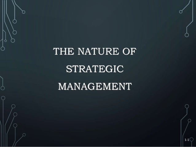 THE NATURE OF STRATEGIC MANAGEMENT 1-1