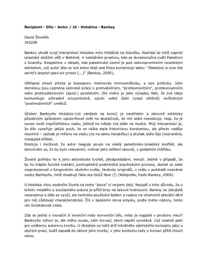 Recipient - Dílo - Autor / Já - Holubice - BanksyDavid Šmehlík342299Banksy uhodil svojí interpretací Holubice míru hřebíče...