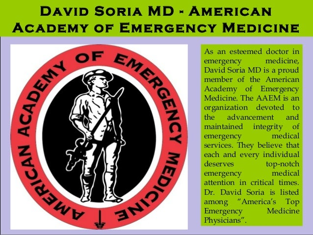 David Soria MD: American Academy of Emergency Medicine David Soria MD - American Academy of Emergency Medicine As an estee...