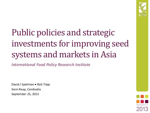 Public policies and strategic investments for improving seed systems and markets in Asia David J Spielman  Rob Tripp Siem...