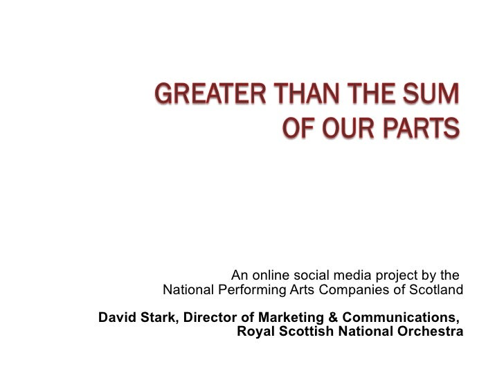 An online social media project by the  National Performing Arts Companies of Scotland David Stark, Director of Marketing &...