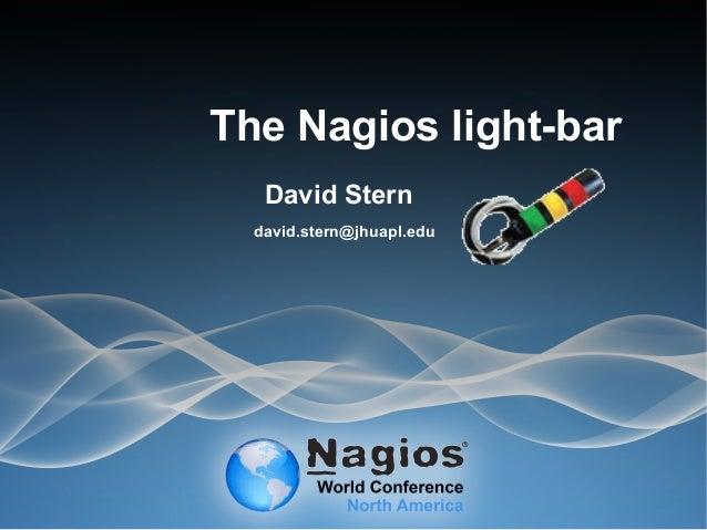The Nagios light-bar David Stern david.stern@jhuapl.edu