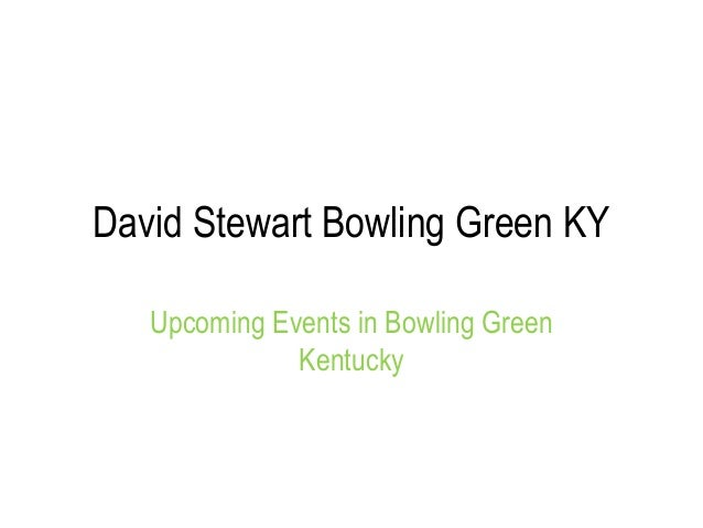 David Stewart Bowling Green KY  Upcoming Events in Bowling Green  Kentucky