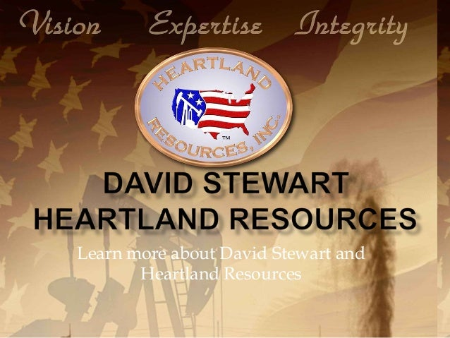 Learn more about David Stewart and Heartland Resources