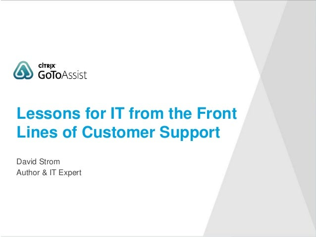 David Strom Lessons for IT from the Front Lines of Customer Support Author & IT Expert