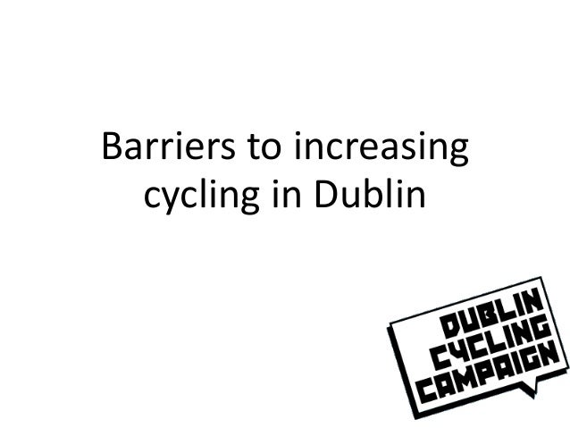 Barriers to increasing cycling in Dublin