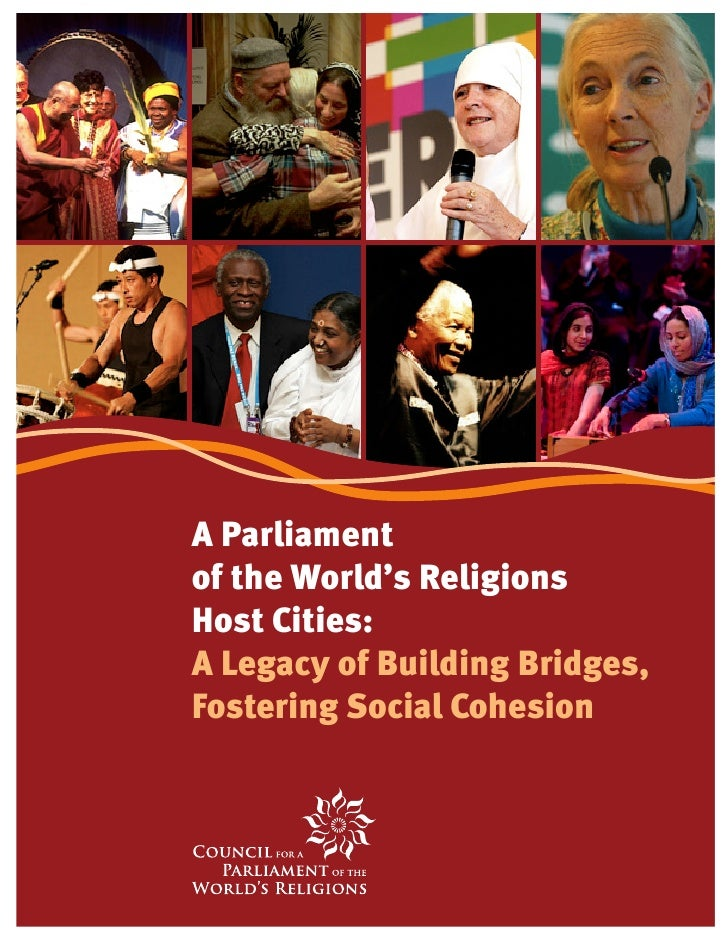 A Parliamentof the World's ReligionsHost Cities:A Legacy of Building Bridges,Fostering Social Cohesion