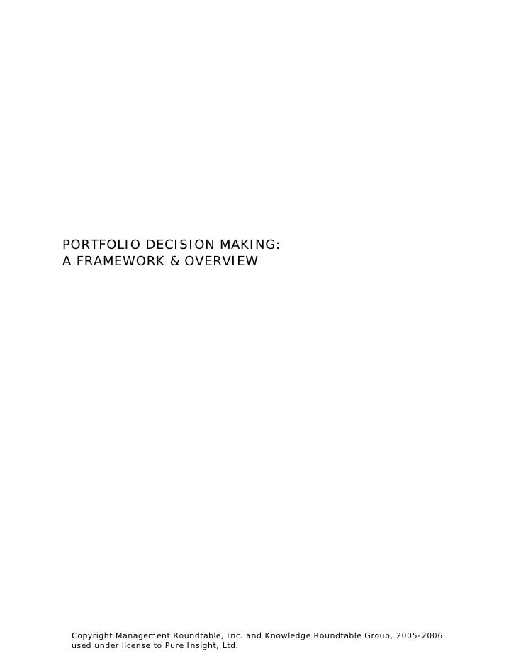 PORTFOLIO DECISION MAKING:A FRAMEWORK & OVERVIEW Copyright Management Roundtable, Inc. and Knowledge Roundtable Group, 200...