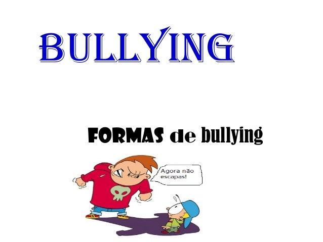 bullying Formas de bullying