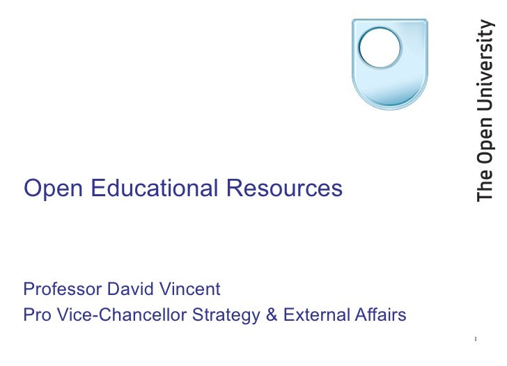 Open Educational Resources Professor David Vincent Pro Vice-Chancellor Strategy & External Affairs