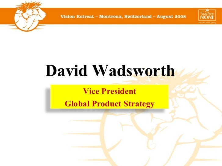 David Wadsworth Vice President Global Product Strategy