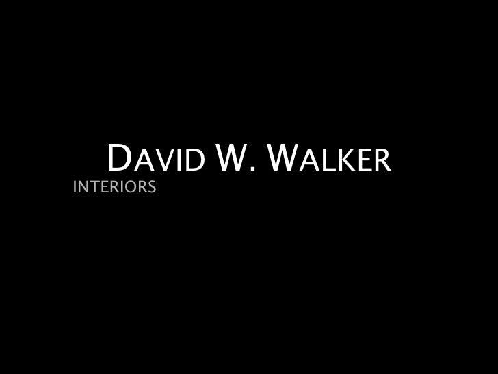 DAVID W. WALKERINTERIORS