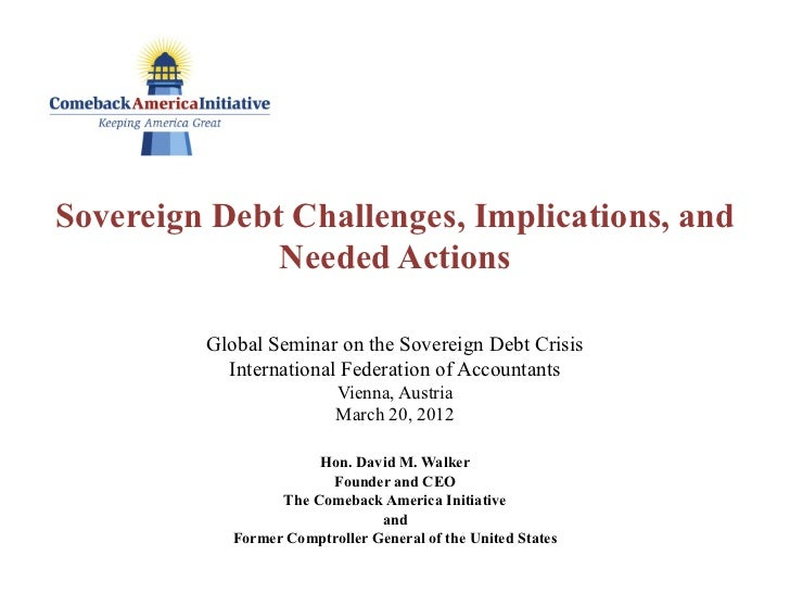 Sovereign Debt Challenges, Implications, and              Needed Actions         Global Seminar on the Sovereign Debt Cris...