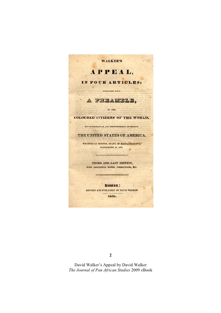 david walker appeal paper Walker's appeal, in four articles together with a preamble, to the coloured citizens of the world, but in particular, and very expressly, to those of the united states of america, written in boston, state of massachusetts, september 28, 1829.
