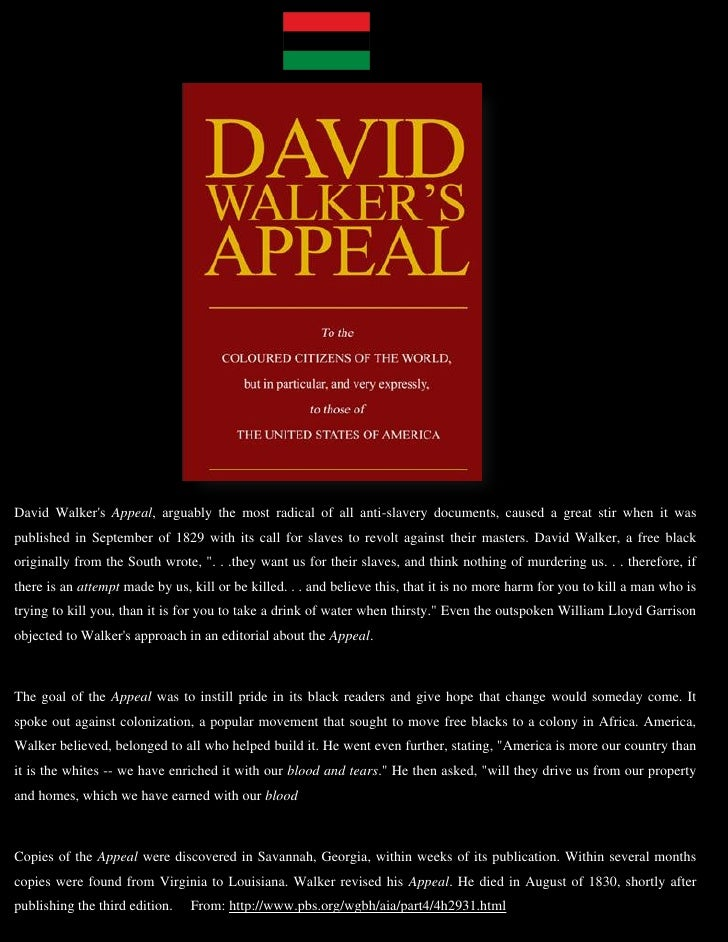 david walker appeal In 1829, david walker, a free african american, published his appeal to the  coloured citizens of the world in boston, massachusetts it invoked.