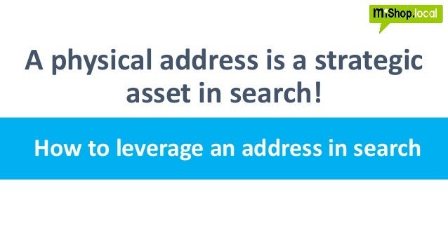 A physical address is a strategic asset in search! How to leverage an address in search